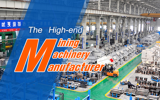 The High-end Mining Machinery Manufacturer in China
